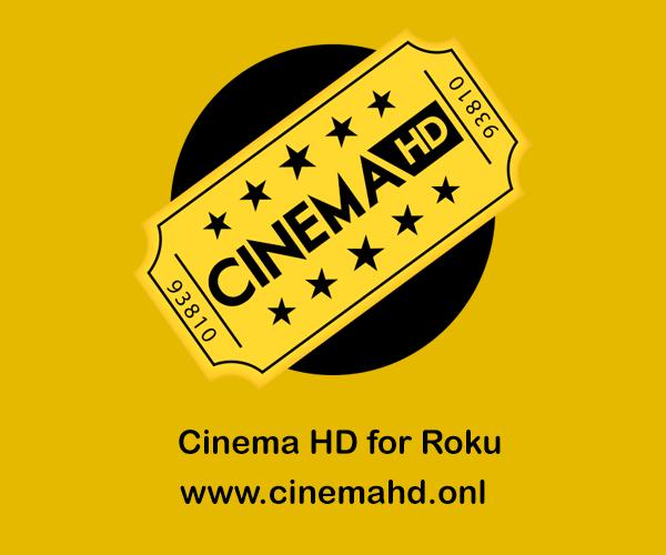 Cinema HD for Roku – Download Cinema Apk on Roku